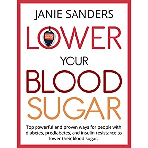 Lower Your Blood Sugar Hörbuch