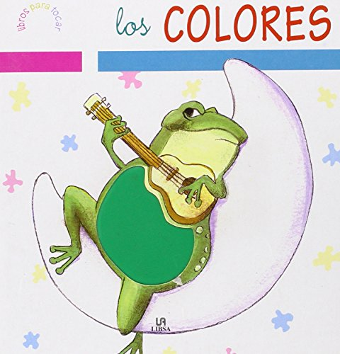 Los Colores / The Colors (Libros Para Tocar / Books To Touch) (Spanish Edition)