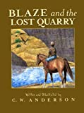 Blaze and the Lost Quarry (Billy and Blaze) by C.W. Anderson (1994-03-01)