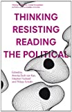 Thinking - Resisting - Reading the Political : Current Perspectives on Politics and Communities in the Arts Vol. 2, , 303734217X