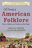 A Treasury of American Folklore: Stories, Ballads, and Traditions of the People