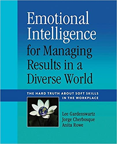 Amazon emotional intelligence for managing results in a diverse amazon emotional intelligence for managing results in a diverse world the hard truth about soft skills in the workplace 9780891063940 lee fandeluxe Images