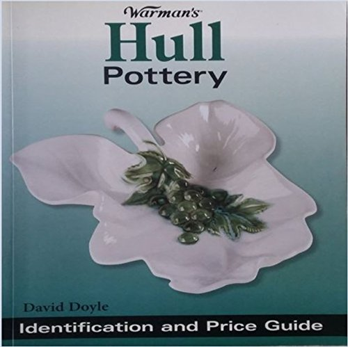 (Warman's Hull Pottery: Identification and Value Guide)