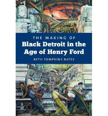 Download The Making of Black Detroit in the Age of Henry Ford (Hardback) - Common ebook