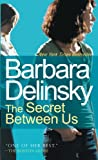 The Secret Between Us, Barbara Delinsky, 0307388476
