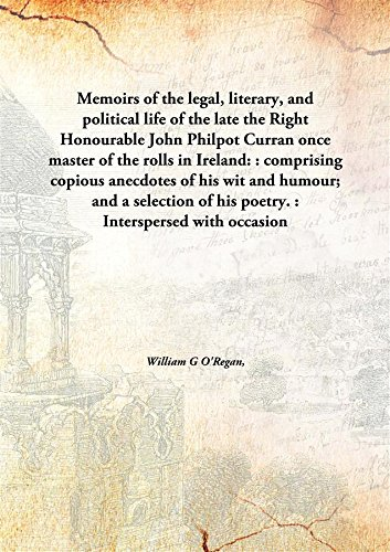 Download Memoirs of the legal, literary, and political life of the late the Right Honourable John Philpot Curranonce master of the rolls in Ireland: : comprising copious anecdotes of his wit and humour; and a selection of his poetry. : Interspersed with occasion pdf epub