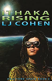 Ithaka Rising: Halcyone Space, book 2 by [Cohen, LJ]