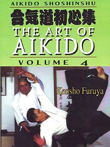 Aikido Shoshinshu The Art of Aikido Vol4 Kensho Furuya by