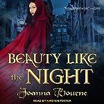 Beauty Like the Night: The Spymaster Series, Book 6 | Joanna Bourne