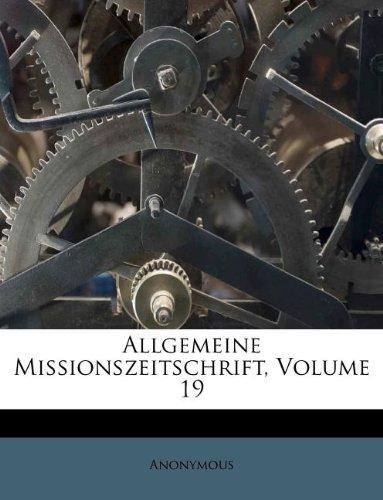 Read Online Allgemeine Missions-Zeitschrift, Neunzehnter Band. (German Edition) PDF ePub ebook