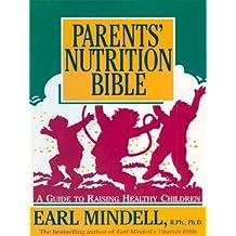 Parents' Nutrition Bible: A Guide to Raising Healthy Children