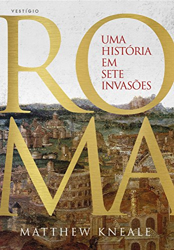 Roma - Uma história em sete invasões