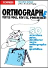 Orthographe : Testez-vous, révisez, progressez ! par Gaillard