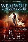 Werewolf Without a Cause (Werewolf Love Story Book 4)