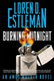 Burning Midnight, Loren D. Estleman, 0765331209