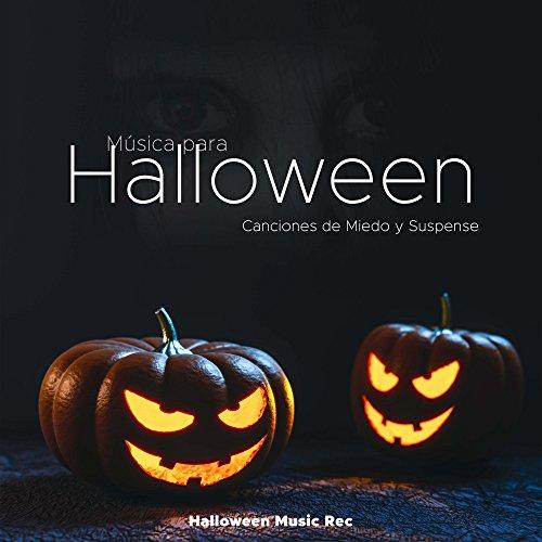 Musica para Halloween - Música y Canciones de Miedo y Suspense para celebrar Halloween ()