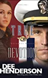 True Devotion by Dee Henderson front cover
