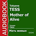 Mother of Alive [Russian Edition] | Tatyana Tess