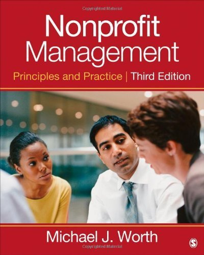 Nonprofit Management: Principles and Practice 3rd edition by Worth, Michael J. (2013) Paperback