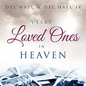 Visit Loved Ones in Heaven Audiobook