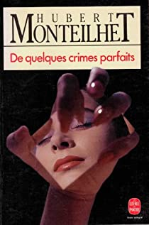 De quelques crimes parfaits par Monteilhet