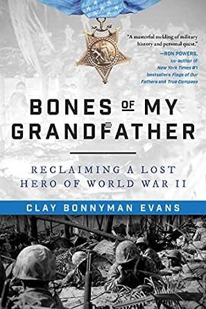 Bones of My Grandfather: Reclaiming a Lost Hero of World War II (English Edition)