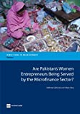 Are Pakistan's Women Entrepreneurs Being Served by the Microfinance Sector?, Aban Haq and Mehnaz Safavian, 0821398334