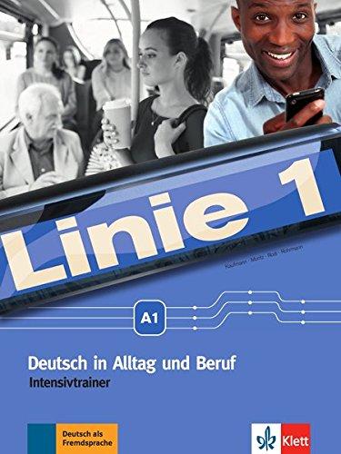 Linie 1 A1: Deutsch in Alltag und Beruf. Intensivtrainer