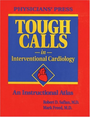 Tough Calls In Interventional Cardiology: An Instructional Atlas