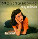 60 SONGS FROM THE CRAMPS' CRAZY COLLECTION: THE INCREDIBLY STRANGE MUSIC BOX