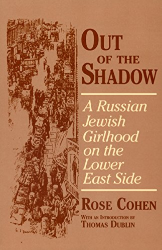 Out of the Shadow: A Russian Jewish Girlhood on the Lower...