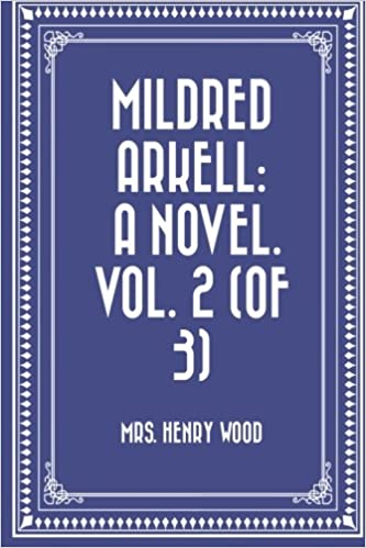 Mildred Arkell: A Novel. Vol. 2 (of 3)