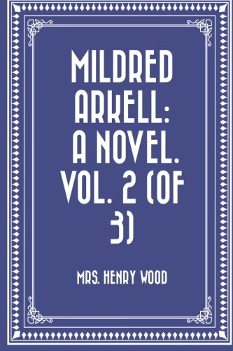 Download Mildred Arkell: A Novel. Vol. 2 (of 3) ebook