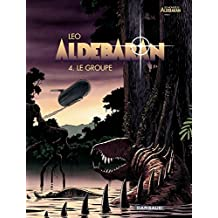 Aldebaran - tome 4 - Le groupe (French Edition)