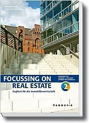 Focussing on Real Estate: Englisch für die Immobilienwirtschaft Band 2
