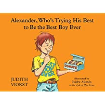Amazon judith viorst kindle store alexander whos trying his best to be the best boy ever fandeluxe Epub