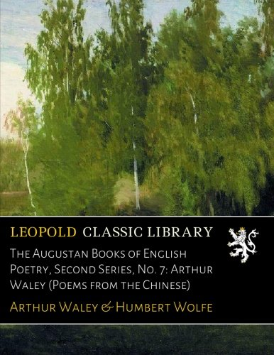 Download The Augustan Books of English Poetry, Second Series, No. 7: Arthur Waley (Poems from the Chinese) pdf epub