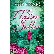 The Flower Seller by Ellie Holmes (2016-06-02)