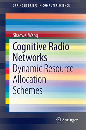 Download Cognitive Radio Networks: Dynamic Resource Allocation Schemes (SpringerBriefs in Computer Science) Pdf