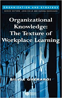 Book Organizational Knowledge: The Texture of Workplace Learning (Organization and Strategy)