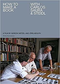 How To Make A Book With Carlos Saura & Steidl por Jörg Adolph