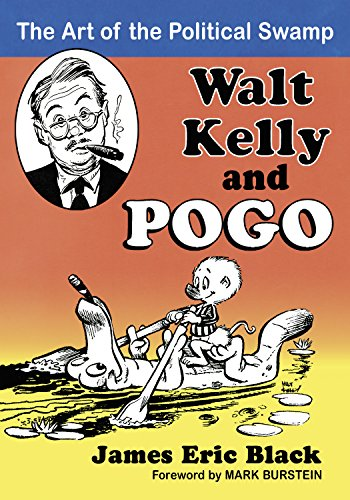 Walt Kelly and Pogo: The Art of the National Swamp