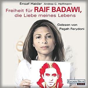 Freiheit für Raif Badawi, die Liebe meines Lebens Hörbuch