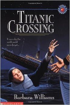 Titanic Crossing by Barbara Williams (1997-11-01)