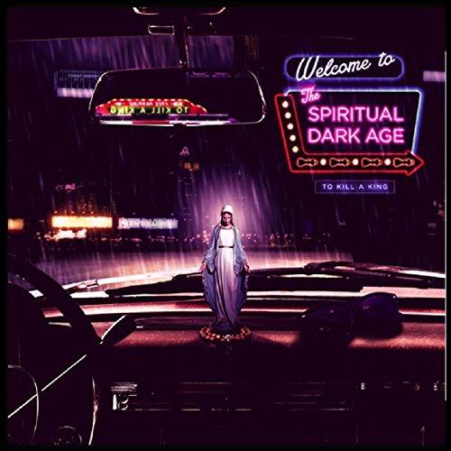 To Kill A King - Spiritual Dark Age