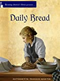 Daily Bread - Kindle edition by Martin, Antoinette Truglio. Children Kindle eBooks @ Amazon.com.