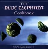 The Blue Elephant Cookbook: Royal Thai Cuisine