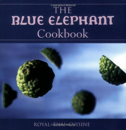 The Blue Elephant Cookbook: Royal Thai Cuisine PDF