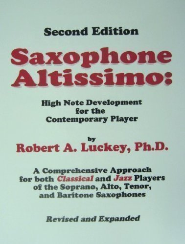Tenor Saxophone Notes - Saxophone Altissimo : High Note Development for the Contemporary Player