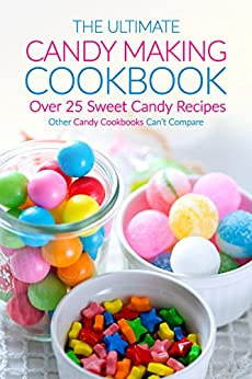 Ultimate Candy Making Cookbook Cookbooks ebook